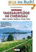Die schönsten Tagesausflüge im Chiemgau: Baden · Wandern · Radfahren · Einkehr · Kultur.  Die besten Ausflüge mit allen Informationen zu Weg, Dauer, Öffnungszeiten ... Detailkarten zu Wanderungen und Radtouren.