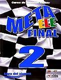 Meta Ele: Meta Ele Final 2 - Libro Del Alumno (B1+ B2.1 B2.2)