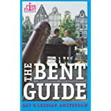 The Bent Guide to Gay and Lesbian Amsterdam (Bent Guides) ~ Darren Reynoldson