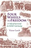 img - for Four Wheels to Freedom [Paperback] [2009] (Author) Victor Lerch book / textbook / text book