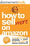 How To Sell More On Amazon: THE Guide...