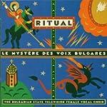 Ritual / Le Myst�re des voix bulgares