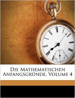 Die Mathematischen Anfangsgr 252 Nde Volume 4 German Edition