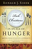 Rich Christians in an Age of Hunger: Moving from Affluence to Generosity (0849945305) by Ronald J. Sider