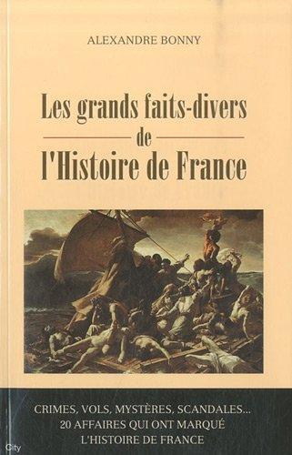 les faits divers de l'histoire de France