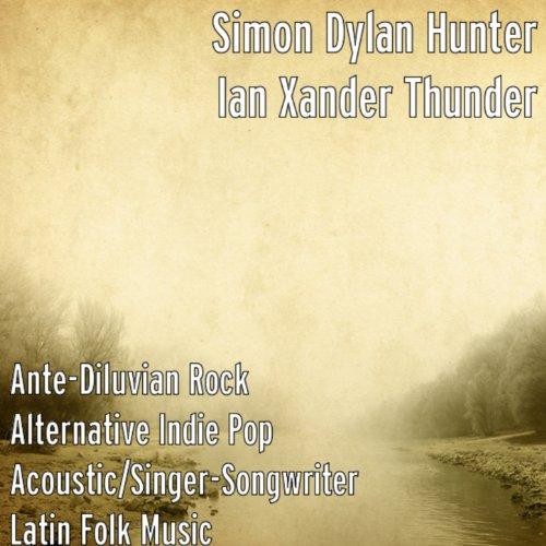 Ante-Diluvian Rock Alternative Indie Pop Acoustic/Rock (Singer/Songwriter) Latin Folk Music
