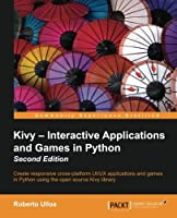 Kivy: Interactive Applications in Python, 2nd Edition Front Cover