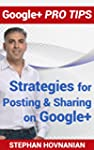 Google+ Pro Tips: Strategies for Post...