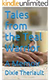Tales from the Teal Warrior: A Memoir