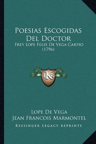 Poesias Escogidas del Doctor: Frey Lope Felix de Vega Carpio (1796)