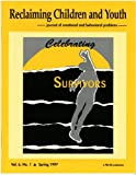 img - for Celebrating Survivors (Reclaiming Children and Youth, Volume 6, Issue 1) book / textbook / text book