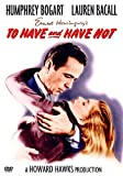 To Have And Have Not - Humphrey Bogart & Lauren Bacall [DVD] [1944]