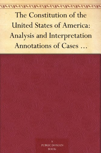 The Constitution of the United States of America: Analysis and Interpretation Annotations of Cases Decided by the Supreme Court of the United States to June 30, 1952 (United States Cases compare prices)