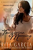 Tangerine Morning: Jezzicas Story (Serenity Cove Series)