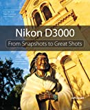 Jeff Revell Nikon D3000: From Snapshots to Great Shots