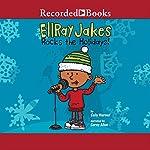 EllRay Jakes Rocks the Holidays! | Sally Warner