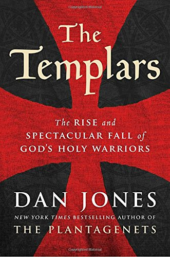 Book Cover: The Templars: The Rise and Spectacular Fall of God's Holy Warriors