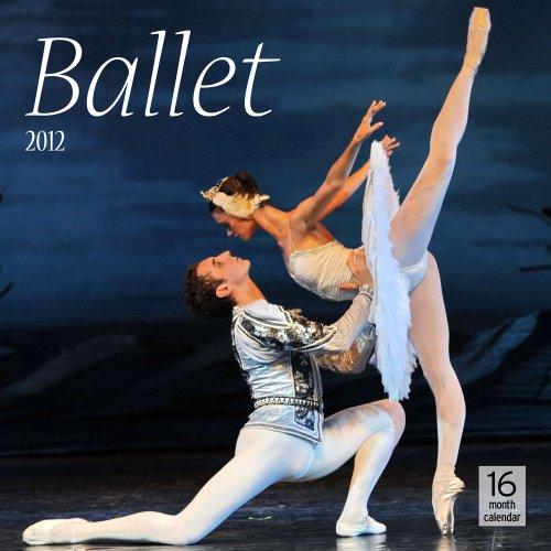 The Art of Ballet 2012 Calendar