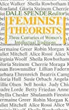 Feminist Theorists: Three Centuries of Women's Intellectual Traditions