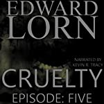 Cruelty: Cruelty, Book 5 | Edward Lorn