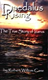 img - for Daedalus Rising - The True Story of Icarus book / textbook / text book