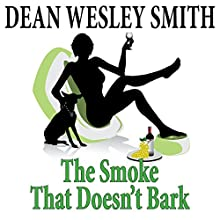The Smoke That Doesn't Bark: A Poker Boy Story (       UNABRIDGED) by Dean Wesley Smith Narrated by Dean Wesley Smith