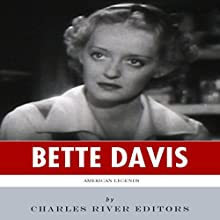 American Legends: The Life of Bette Davis (       UNABRIDGED) by Charles River Editors Narrated by Cira Larkin