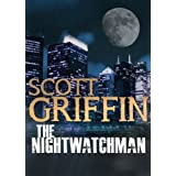 The Nightwatchmanby Scott Griffin