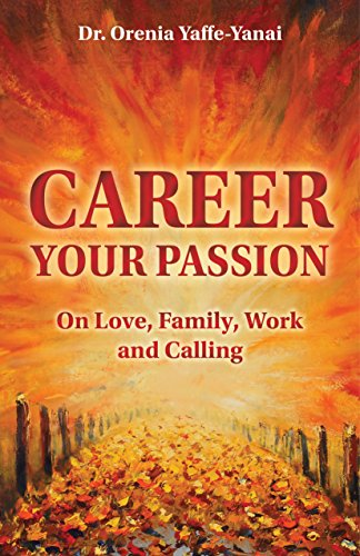 Career Your Passion by Dr. Orenia Yaffe-Yanai ebook deal