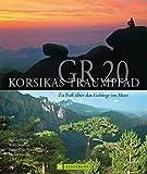 GR 20 - Korsikas Traumpfad: Zu Fuß über das Gebirge im Meer
