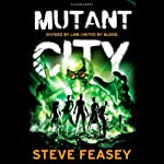 Mutant City | Steve Feasey