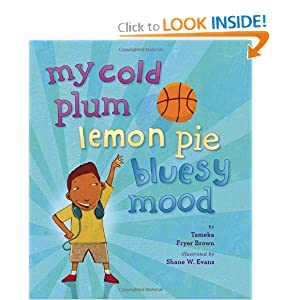 My Cold Plum Lemon Pie Bluesy Mood: Tameka Fryer Brown, Shane Evans: 9780670012855: Amazon.com: Books