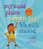 My Cold Plum Lemon Pie Bluesy Mood