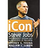 iCon Steve Jobs: The Greatest Second Act in the History of Business ~ William L. Simon