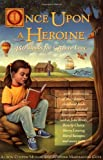 Once upon a Heroine: 450 Books for Girls to Love