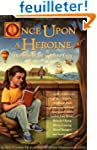 Once upon a Heroine: 450 Books for Gi...