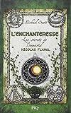 Les secrets de l'immortel Nicolas Flamel, tome 6 : L'enchanteresse
