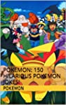 Pokemon: 150 Hilarious Pokemon Jokes
