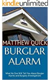 Burglar Alarm: What No One Will Tell You About Burglar Alarms and Burglary Investigations