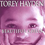 Beautiful Child: The Story of a Child Trapped in Silence and the Teacher Who Refused to Give Up on Her (Unabridged)