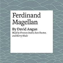 Ferdinand Magellan | Livre audio Auteur(s) : David Angus Narrateur(s) : Frances Jeater