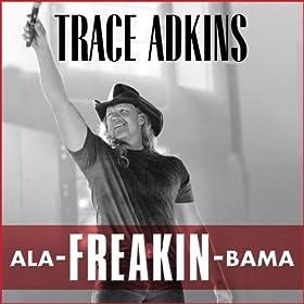 Amazon.com: Ala-Freakin-Bama: Trace Adkins: MP3 Downloads