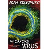 The Oxford Virusby Adam Kolczynski