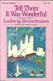 Tell Them It Was Wonderful (0070044538) by Bemelmans, Ludwig