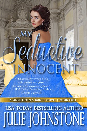 Julie Johnstone - My Seductive Innocent (A Once Upon A Rogue Novel Book 2)