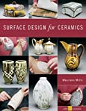 Surface Design for Ceramics (A Lark Ceramics Book)