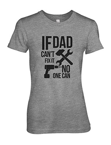 If Dad Can't Fix It No One Can Cool Padre Family Donna T-Shirt Maglietta Grigio Large
