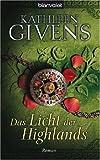 Das Licht der Highlands - Kathleen Givens