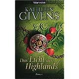 """Das Licht der Highlandsvon """"Kathleen Givens"""""""