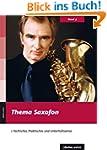 Thema Saxofon: Fachliches, Praktische...